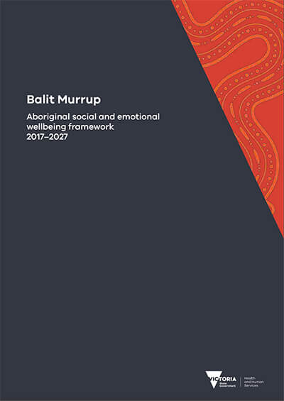 Balit Murrup: Aboriginal social and emotional wellbeing framework (Victoria))